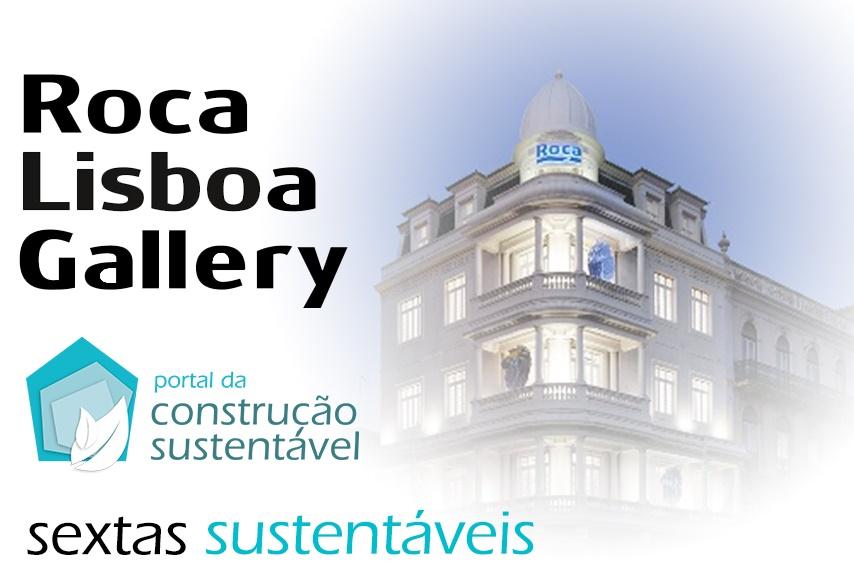 SEXTAS SUSTENTÁVEIS NO ROCA LISBOA GALLERY