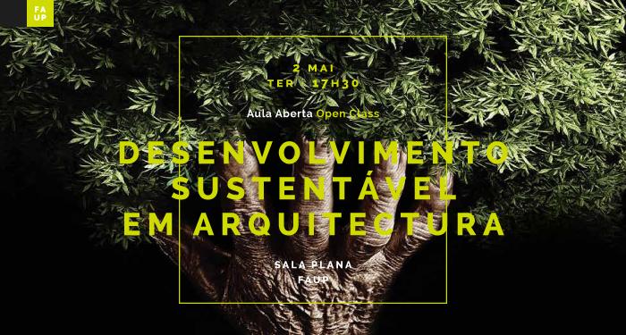 APRESENTAÇÕES DISPONÍVEIS | AULA ABERTA | FAUP | DESENVOLVIMENTO SUSTENTÁVEL EM ARQUITETURA