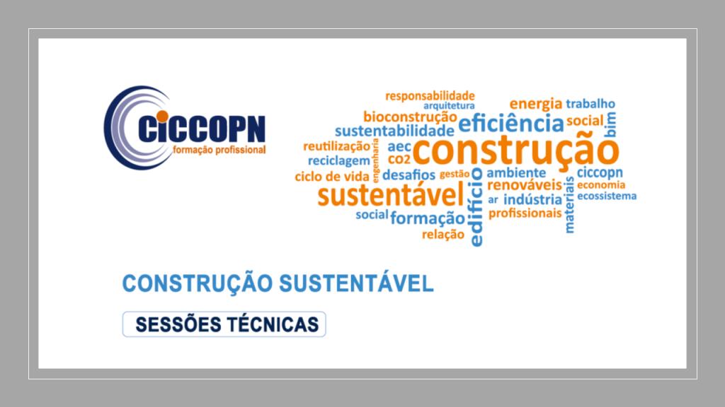 CICCOPN | CONSTRUÇÃO SUSTENTÁVEL | SESSÕES TÉCNICAS